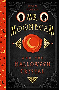 Mr. Moonbeam and the Halloween Crystal pdf epub