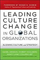 Leading Culture Change in Global Organizations: Aligning Culture and Strategy (J-B US non-Franchise Leadership)