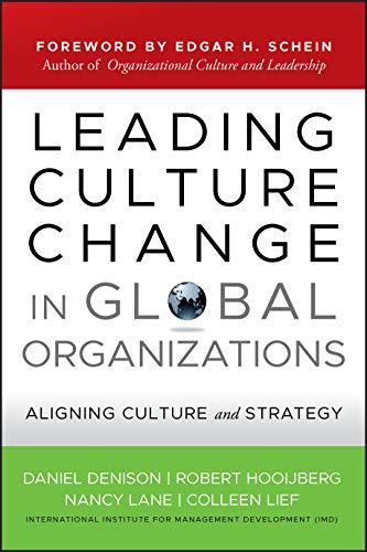 Denison, D: Leading Culture Change in Global Organizations: Aligning Culture and Strategy (Jossey-Bass Business & Management Series, Band 394)