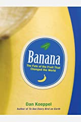 Banana: The Fate of the Fruit That Changed the World Kindle Edition