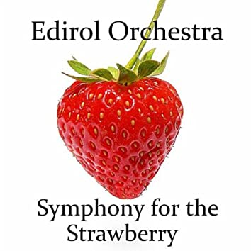 Symphony for the Strawberry