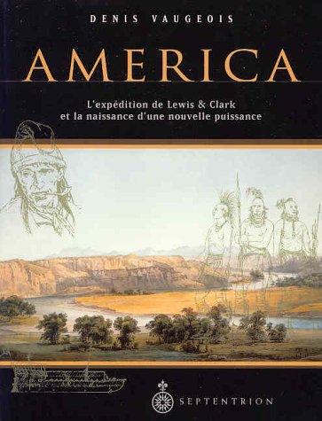 America 1803-1853 : L'expédition de Lewis et Clark et la naissance d'une nouvelle puissance