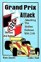 Grand Prix Attack: Attacking the Sicilian Defense with 2 f4