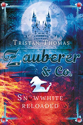 Zauberer & Co.: Snow White Reloaded