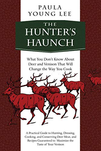 The Hunter's Haunch: What You Don?t Know About Deer and Venison That Will Change the Way You Cook (English Edition)