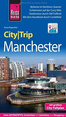 Reise Know-How CityTrip Manchester: Reiseführer mit Stadtplan und kostenloser Web-App