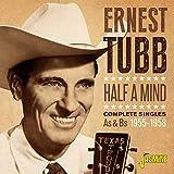 Half A Mind - Complete Singles A's & B's 1955-1958 von Ernest Tubb