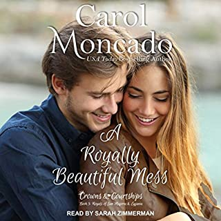 A Royally Beautiful Mess     Crowns & Courtships Series, Book 3              By:                                                                                                                                 Carol Moncado                               Narrated by:                                                                                                                                 Sarah Zimmerman                      Length: 7 hrs and 40 mins     Not rated yet     Overall 0.0