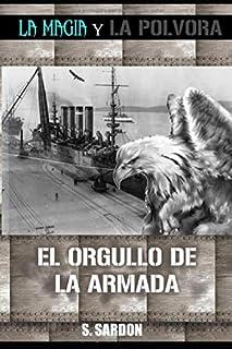 El Orgullo de la Armada: La magia y la pólvora