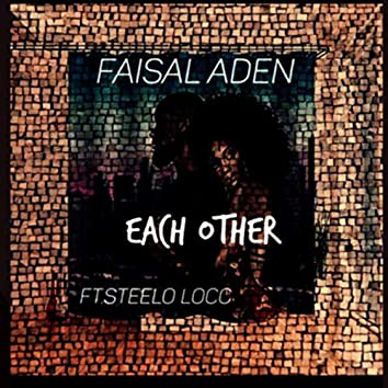 Each Other (feat. Steelo Locc)