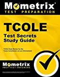 Image of TCOLE Test Secrets Study Guide: TCOLE Exam Review for the Texas Commission on Law Enforcement (Mometrix Secrets Study Guides)