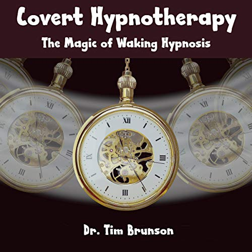 Couverture de Covert Hypnotherapy: The Magic of Waking Hypnosis