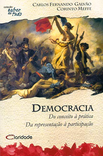 Democracia: Do conceito à pratica da representação à participação (Saber de Tudo Livro 6) (Portuguese Edition)