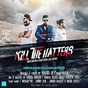 Kill The Hitter (feat. Abid Brohi, Rapthor & Dj Lucky)
