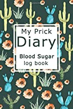 My Prick Diary: Blood Sugar Log Book Large Print with Funny & Cute Cactus Cover Daily Record to Control Diabetes