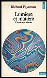 Lumière et matière - Une étrange histoire - Traduction de Françoise Balibar et Alain Laverne - Index - Collection