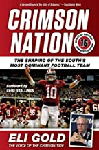 Crimson Nation: The Shaping of the South's Most Dominant Football Team