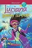 American Girl: Luciana: Braving the Deep (American Girl: Girl of the Year 2018, Band 2) - Erin Teagan