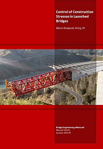 Control of Construction Stresses in Launched Bridges