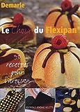 Le choix du Flexipan - 90 recettes pour l'artisan