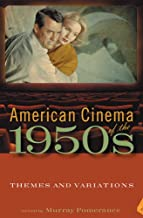 American Cinema of the 1950s: Themes and Variations (Screen Decades: American Culture/America)