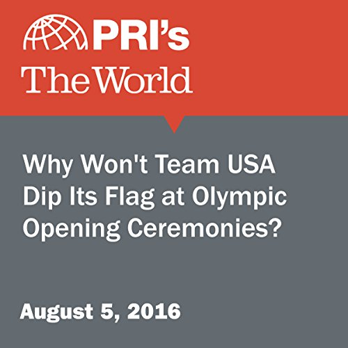 Why Won't Team USA Dip Its Flag at Olympic Opening Ceremonies? audiobook cover art