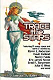 Trace the Stars (LTUE Benefit Anthologies)