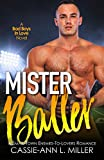 Mister Baller: A Small Town Enemies-to-Lovers Sports Romance (Bad Boys in Love Book 2)