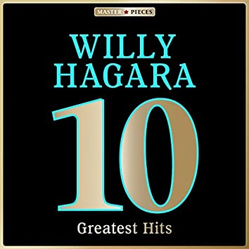 Masterpieces Presents Willy Hagara: 10 Greatest Hits