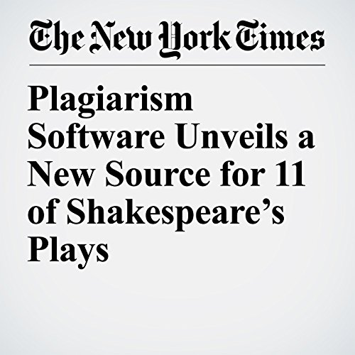 Plagiarism Software Unveils a New Source for 11 of Shakespeare's Plays audiobook cover art
