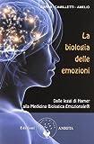La biologia delle emozioni. Dalle leggi di Hamer alla medicina biologica emozionale