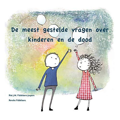 De meest gestelde vragen over kinderen en de dood (Dutch Edition)
