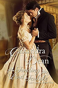 Finding Lord Farlisle (Lost Lords Book 1): A Regency Romance by [Cassandra Dean]