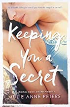 Keeping You A Secret by Peters, Julie Anne (2008) Paperback