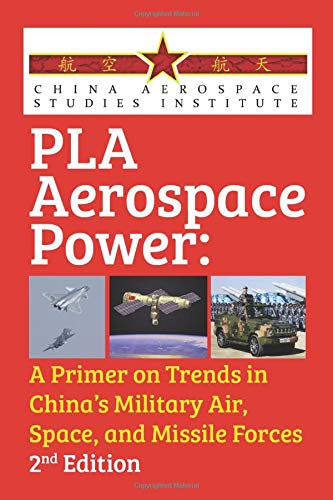 Compare Textbook Prices for PLA Aerospace Power: A Primer on Trends in China's Military Air, Space, and Missile Forces  ISBN 9781082790560 by Mulvaney Ph.D, Brendan S.,Allen, Kenneth W.