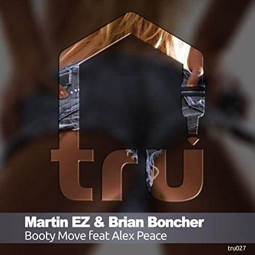 Martin EZ, Brian Boncher, Alex Peace