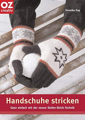 Handschuhe stricken. Ganz einfach in der neuen Stufen-Strick-Technik
