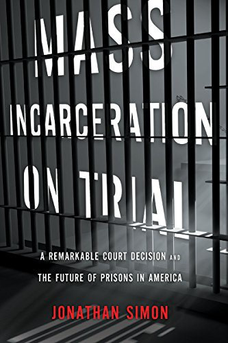 Image of Mass Incarceration on Trial: A Remarkable Court Decision and the Future of Prisons in America