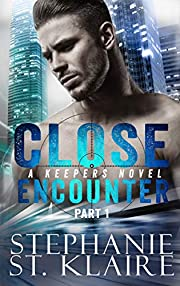 Close Encounter (Part 1) (The Keeper's Series)