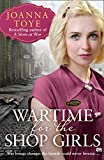 Wartime for the Shop Girls: The most heart-warming and uplifting historical fiction second world war saga of 2020 (The Shop Girls, Book 2)