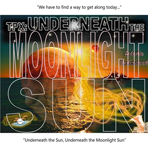 Underneath the Moonlight Sun (feat. Bassell A. Franks)