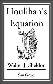 Houlihan's Equation by [Walter J. Sheldon]