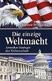 Die einzige Weltmacht: Amerikas Strategie der Vorherrschaft - Zbigniew Brzezi?ski