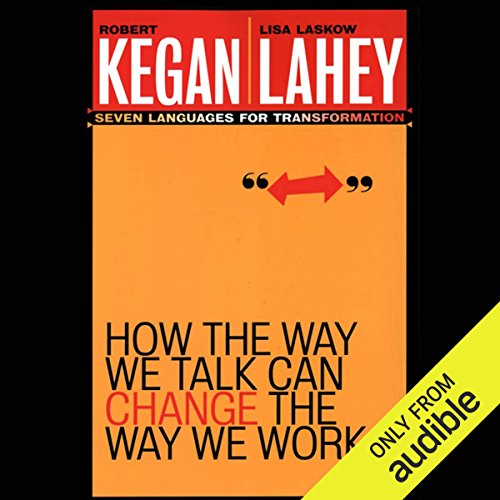 How the Way We Talk Can Change the Way We Work: Seven Languages for Transformation cover art