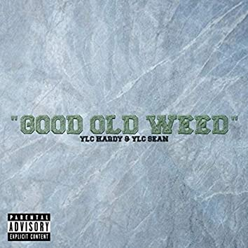 Good Old Weed (feat. YLC Sean)