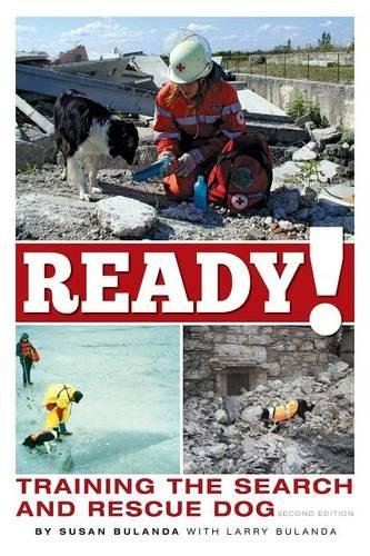 Ready! Training the Search and Rescue Dog - http://medicalbooks.filipinodoctors.org