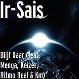 Blijf Daar (feat. Menga, Keizer, Ritmo Real & Km) [Explicit]