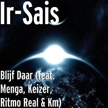 Blijf Daar (feat. Menga, Keizer, Ritmo Real & Km)