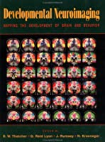 Developmental Neuroimaging: Mapping the Development of Brain and Behavior