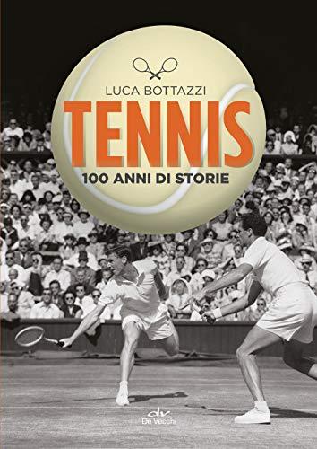 Tennis: 100 anni di storie